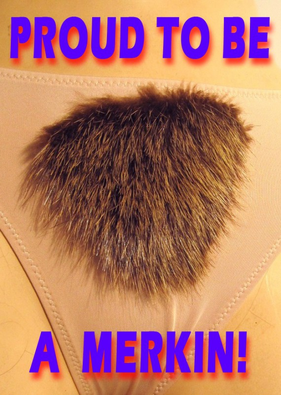 Proud To Be A Merkin!