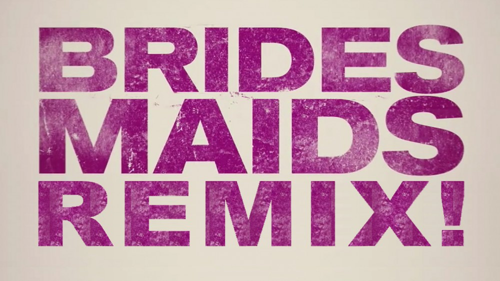 Bridesmaids Trailer Remix