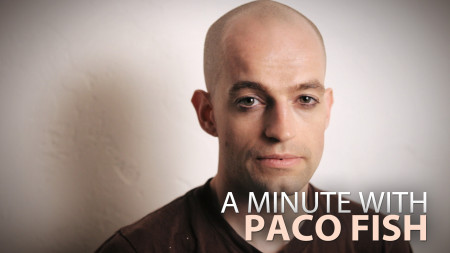 A Minute With Paco Fish