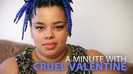 A Minute With Cruel Valentine