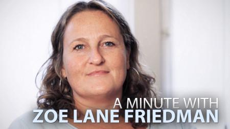 A Minute With Zoe Lane Friedman