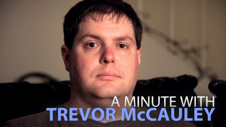 A Minute With Trevor McCauley