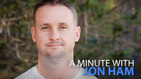 A Minute With Jon Ham