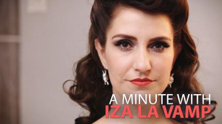 A Minute With Iza la Vamp