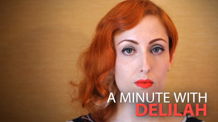A Minute With Delilah