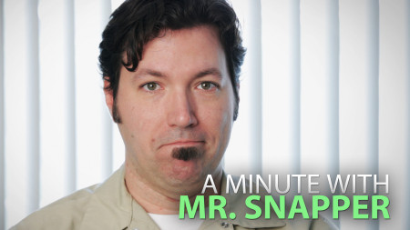 A Minute With Mr. Snapper