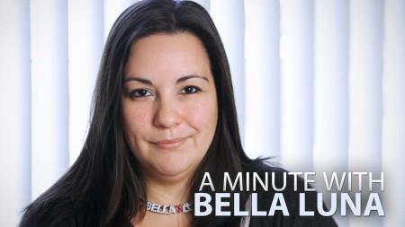 A Minute With Bella Luna