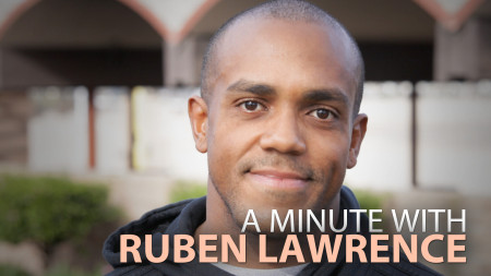 A Minute With Ruben Lawrence